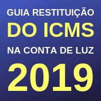 Como recuperar o ICMS da conta de luz: Guia Restituição do ICMS da conta de luz 2019